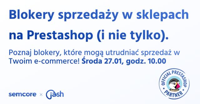 Webinar: Blokery sprzedaży w sklepach na Prestashop (i nie tylko).